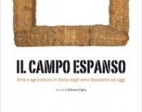 Il campo Espanso – Arte e agricoltura in Italia dagli anni Sessanta a oggi