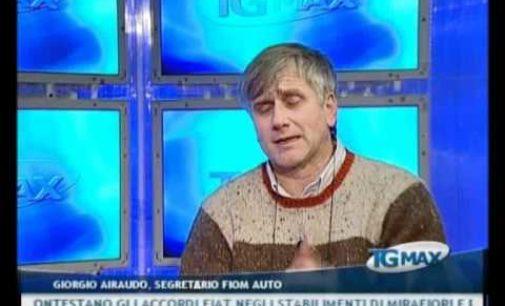 Il Segretario Fiom auto Giorgio Airaudo al Tgmax